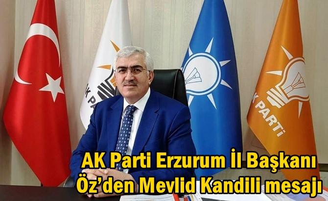 AK Parti Erzurum İl Başkanı Öz'den Mevlid Kandili mesajı